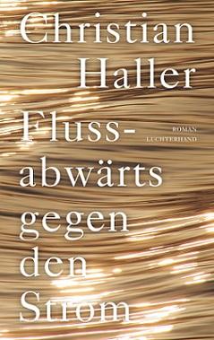 Flussabwaerts gegen den Strom von Christian Haller