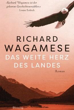 Das weite Herz des Landes von Richard Wagamese
